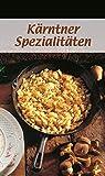 Kärntner Spezialitäten: Die beliebtesten Rezepte der Original-Kärntner Küche (KOMPASS-Kochbücher, Band 1705)