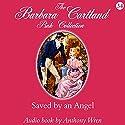 Saved by an Angel Hörbuch von Barbara Cartland Gesprochen von: Anthony Wren