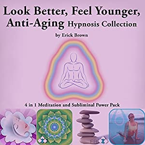 Look Better, Feel Younger, Anti-Aging Hypnosis Collection Speech