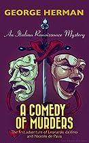 A Comedy Of Murders: An Italian Renaissance Mystery (mystery Adventure Series Of Leonardo Da Vinci And Niccolo De Pavia Book 1)