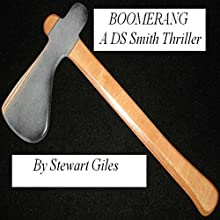 Boomerang: A Detective Jason Smith Thriller, Book 2 Audiobook by Stewart Giles Narrated by J.T. McDaniel