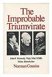 Improbable Triumvirate: John F. Kennedy, Pope John, Nikita Khrushchev (0393301621) by Cousins, Norman