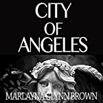 City of Angeles: Memoirs of Marlayna Glynn Brown, Book 2 | Marlayna Glynn Brown