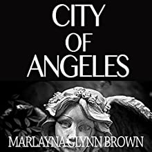 City of Angeles: Memoirs of Marlayna Glynn Brown, Book 2 (       UNABRIDGED) by Marlayna Glynn Brown Narrated by Abby Elvidge