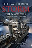 The Gathering Storm: The Naval War September 1939 to April 1940