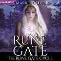Rune Gate: Rune Gate Cycle, Book 1 (       UNABRIDGED) by Mark E. Cooper Narrated by Mikael Naramore