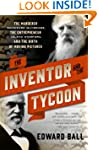The Inventor and the Tycoon: A Gilded...