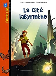 La  cité labyrinthe