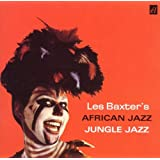 African Jazz / Jungle Jazz ~ Les Baxter