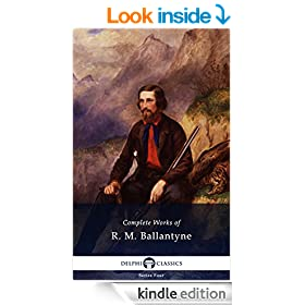 Delphi Complete Works of R. M. Ballantyne (Illustrated) (Series Four Book 20)