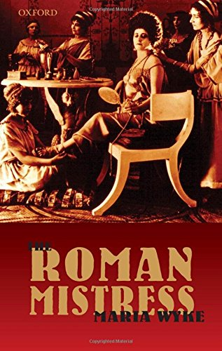 The Roman Mistress: Ancient and Modern Representations