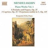 メンデルスゾーン:6つの前奏曲とフーガ Op. 35 /3つのカプリス Op. 37