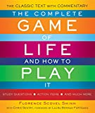 img - for The Complete Game of Life and How to Play It: The Classic Text with Commentary, Study Questions, Action Items, and Much More book / textbook / text book