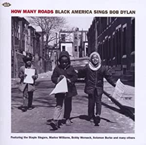 How Many Roads: Black America Sings Bob Dylan