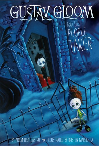 Gustav Gloom and the People Taker #1, Adam-Troy Castro