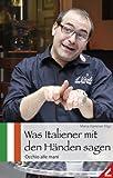 Was Italiener mit den Händen sagen: Occhio alle mani