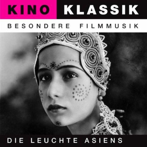 Die Leuchte Asiens (The Light Of Asia) - Original Soundtrack, Kino Klassik