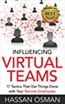 Influencing Virtual Teams: 17 Tactics...