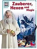 Was ist was, Band 097: Zauberer, Hexen und Magie