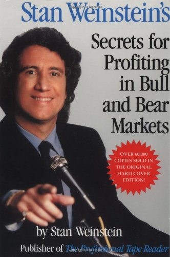 Stan Weinstein&#39;s Secrets For Profiting in Bull and Bear Markets