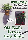 Old Fools Letters and Recipes from Spain Vol.1 (Letters from Spain)