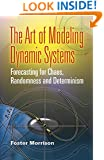 The Art of Modeling Dynamic Systems: Forecasting for Chaos, Randomness and Determinism (Dover Books on Computer Science)