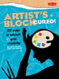 Linda Krall Artist's Block Cured!: 201 ways to unleash your creativity