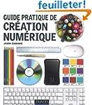 Guide pratique de cr�ation num�rique