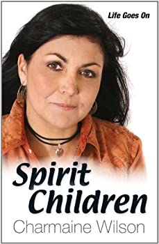 spirit children - life goes on - charmaine wilson
