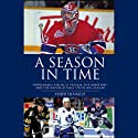 A Season in Time: Super Mario, Killer, St. Patrick, the Great One, and the Unforgettable 1992-93 NHL Season (       UNABRIDGED) by Todd Denault Narrated by Ken Maxon