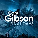 Final Days (       UNABRIDGED) by Gary Gibson Narrated by Nigel Carrington