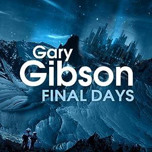 Final Days | [Gary Gibson]