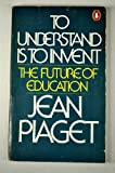 To Understand Is to Invent (0140043780) by Piaget, Jean