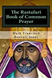 img - for The Rastafari Book of Common Prayer by Rev. Dr. Mark Francisco Bozzuti-Jones (2014-11-22) book / textbook / text book