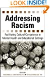 Addressing Racism: Facilitating Cultu...