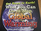 img - for Get Down to Earth! What You Can Do to Stop Global Warming book / textbook / text book
