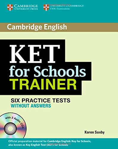 KET for school trainer. Practice tests. Without answers. Con espansione online. Con CD Audio. Per le Scuole superiori