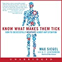 Know What Makes Them Tick: How to Successfully Negotiate Almost Any Situation (       UNABRIDGED) by Max Siegel, G. F. Lichtenberg Narrated by Clifton Duncan