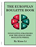 img - for The European Roulette Book: Innovative Strategies for the Single Zero Roulette Wheel book / textbook / text book