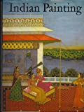 img - for Indian Painting (Mughal and Rajput and a Sultanate Manuscript) book / textbook / text book
