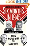 Six Months in 1945: FDR, Stalin, Chur...