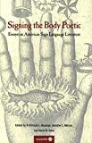 img - for Signing the Body Poetic: Essays on American Sign Language Literature book / textbook / text book