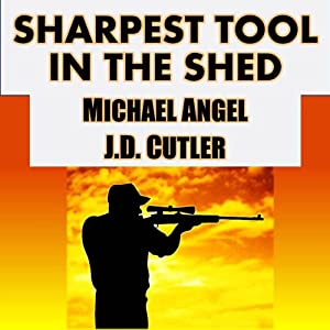 Sharpest Tool in the Shed | [J. D. Cutler, Michael Angel]