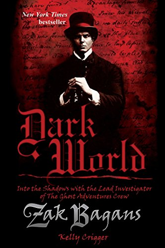 Dark World: Into the Shadows with the Lead Investigator of The Ghost Adventures Crew (Dark World compare prices)