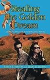 Image of Stealing the Golden Dream (Jordan Welsh & Eddie Marino Novel)