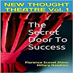 The Secret Door to Success: New Thought Theatre, Book 1 | Florence Scovel Shinn,Hillary Hawkins