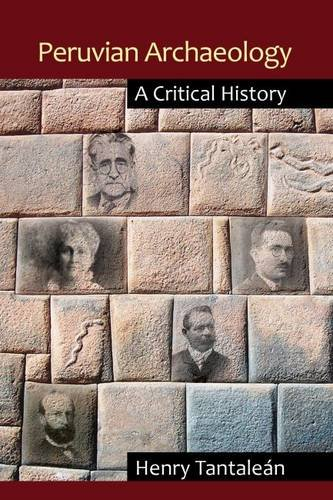 Peruvian Archaeology: A Critical History