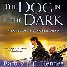 The Dog in the Dark (       UNABRIDGED) by Barb Hendee, J. C. Hendee Narrated by Tanya Eby