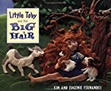 Little Toby and the Big Hair (1552092577) by Fernandes, Kim