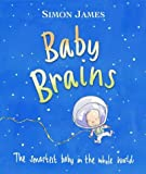 Simon James Baby Brains: The Smartest Baby in the Whole World